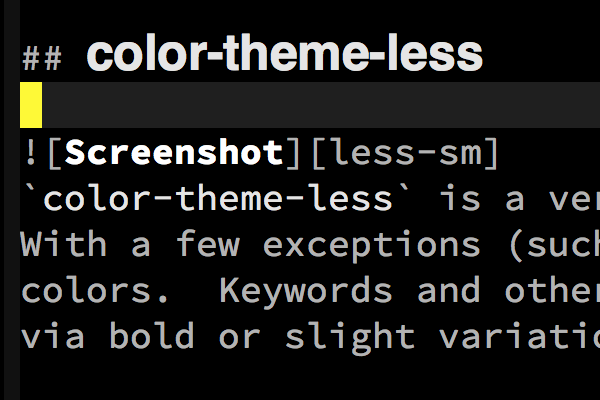 less-theme is a minimalistic, mostly monochromatic color theme for Emacs.  With a few exceptions (such as isearch ) it uses only grayscale colors.